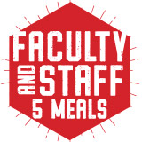Faculty & Staff:  5 Meals - Add more, you decide!